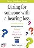 Caring for Someone with a Hearing Loss (Carers handbook series) (0862423104) by Lewycka, Marina
