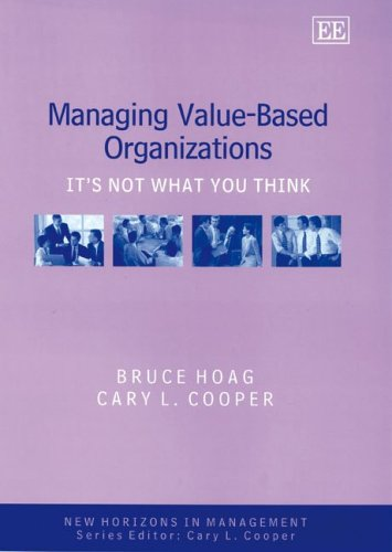 Managing Value-based Organizations: It's Not What You Think (New Horizons in Management Series)