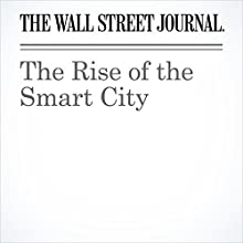 The Rise of the Smart City Other by Michael Totty Narrated by Alexander Quincy