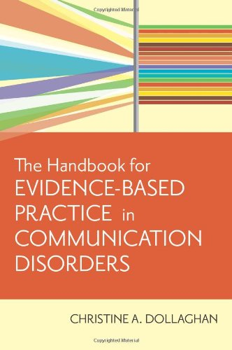The Handbook for Evidence-Based Practice in Communication...