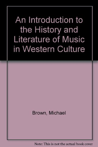 An Introduction to the History and Literature of Music in Western Culture