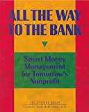 img - for All the Way to the Bank: Smart Money Management for Tomorrow's book / textbook / text book