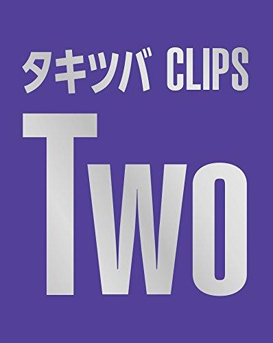 タキツバCLIPS Two (Blu-ray Disc+DVD) (初回限定生産)