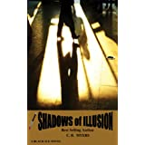 Shadows of Illusion (Black Ice Novel - Book 2) ~ C. R.  Myers
