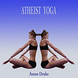 Atheist Yoga Audiobook