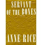 [ Servant of the Bones [ SERVANT OF THE BONES ] By Rice, Anne ( Author )Jul-29-1996 Hardcover