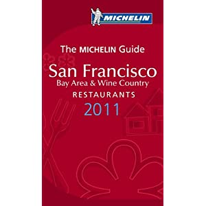 Michelin Guide San Francisco 2011: Restaurants & Hotels (Michelin Red Guide San Francisco)