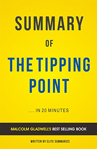 the tipping point a summary This is what gladwell calls a tipping point tipping points as the name of the book implies,  the tipping point is undeniably compelling, though,.