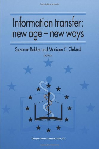 Information Transfer: New Age  -  New Ways: Proceedings of the third European Conference of Medical Libraries Montpellier, France, September 23-26, 1992