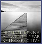 Michael Kenna: A Twenty Year Retrospe...
