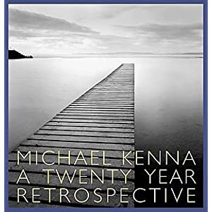 Michael Kenna: A 20 Year Retrospective [Hardcover]