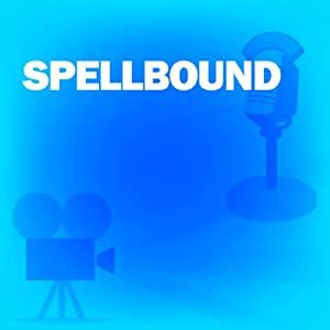 Spellbound: Classic Movies on the Radio | [Screen Director's Playhouse]