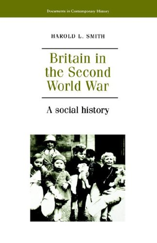 Britain in the Second World War: A Social History (Documents in Contemporary History)