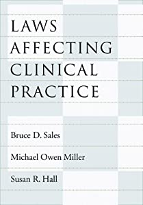 Laws Affecting Clinical Practice (Law and Public Policy: Psychology and the Social Sciences)