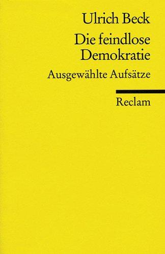 Universal-Bibliothek, Nr. 9340: Die feindlose Demokratie - Ausgewählte Aufsätze