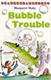 Bubble Trouble (Young Puffin Story Books) (014034635X) by Mahy, Margaret