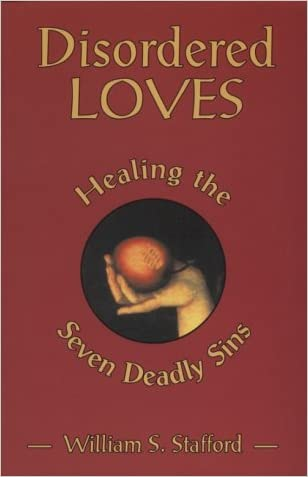 Disordered Loves: Healing the Seven Deadly Sins
