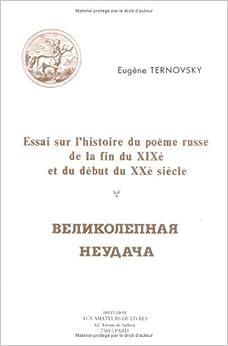 Essai sur l 39 histoire du poeme russe de la fin du xixe et du d - Debut du 20eme siecle ...