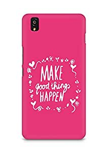 AMEZ make good things happen Back Cover For OnePlus X