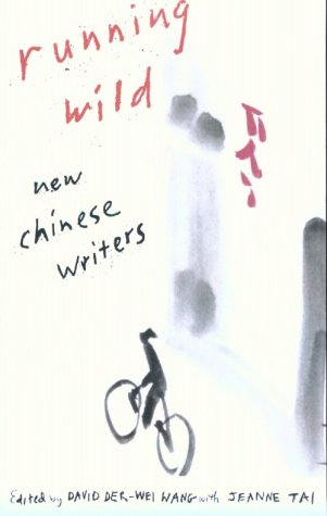 Running Wild: New Chinese Writers