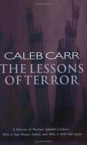 The Lessons of Terror: A History of Warfare Against Civilians, Carr,Caleb