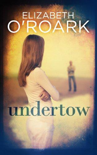 Undertow by Elizabeth O'Roark