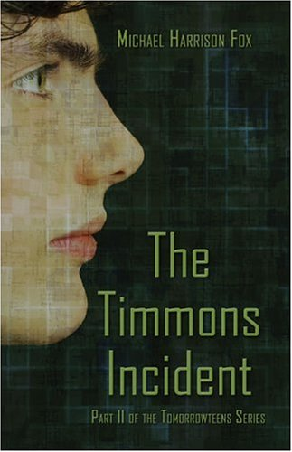 The Timmons Incident the Timmons Incident: Part II of the Tomorrowteen Series Part II of the Tomorrowteen Series