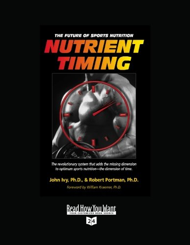 Nutrient Timing (Easyread Super Large 24Pt Edition): The Future Of Sports Nutrition