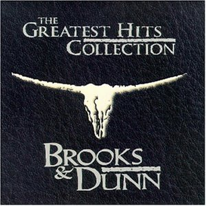 BROOKS AND DUNN - The Greatest Hits Collection () - Zortam Music