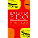 Faith In Fakes: Travels in Hyperrealityby Umberto Eco