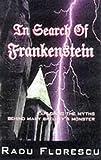 In Search of Frankenstein Exploring The (1861052537) by Radu Florescu