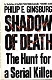 img - for The Shadow of Death: The Hunt for a Serial Killer by Philip E. Ginsburg (1993-01-01) book / textbook / text book