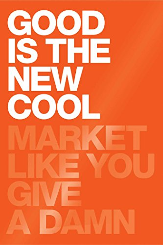 good-is-the-new-cool-market-like-you-give-a-damn