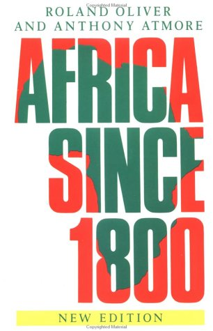 Africa since 1800, Roland Oliver, Anthony Atmore