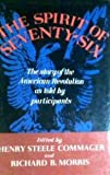 The Spirit of Seventy-Six: The Story of the American Revolution as Told By Part