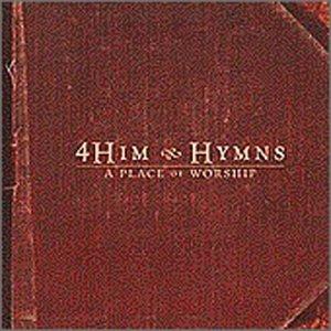 4HIM - Hymns: A Place Of Worship - Zortam Music