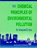 Chemical principles of environmental pollution /