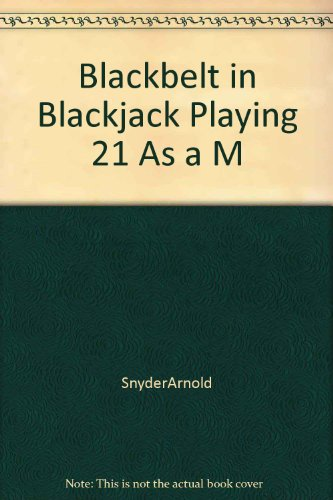 Blackbelt in Blackjack Playing 21 As a M PDF