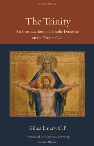 The Trinity: An Introduction to Catholic Doctrine on the...
