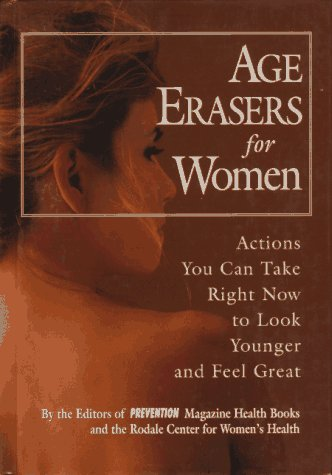 Age Erasers for Women: Actions You Can Take Right Now to Look Younger and Feel Great