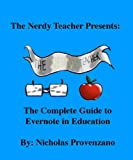img - for The Complete Guide to Evernote in Education (The Nerdy Teacher Presents: Book 2) book / textbook / text book