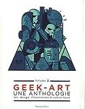 Geek art, une anthologie : Volume 2, Art, design, illustrations & sabres-laser
