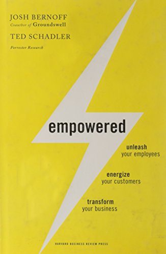 Empowered: Unleash Your Employees, Energize Your Customers, and Transform Your Business PDF