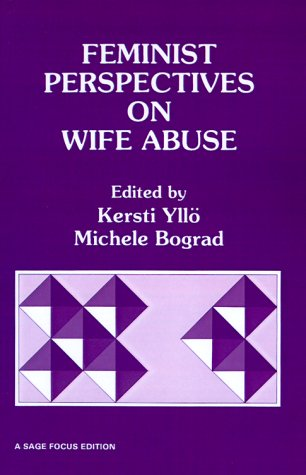 Feminist Perspectives on Wife Abuse (SAGE Focus Editions)