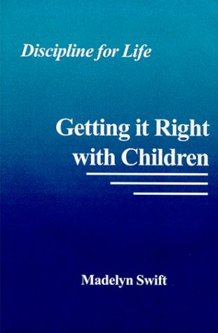 Discipline for Life: Getting it Right with Children