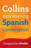 Collins Easy Learning Spanish Conversation (Collins Easy Learning Dictionaries) (Spanish Edition)