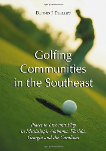 Golfing Communities In The Southeast: Places To Live And Play In Mississippi, Alabama, Florida, Georgia And The Carolinas front-393479