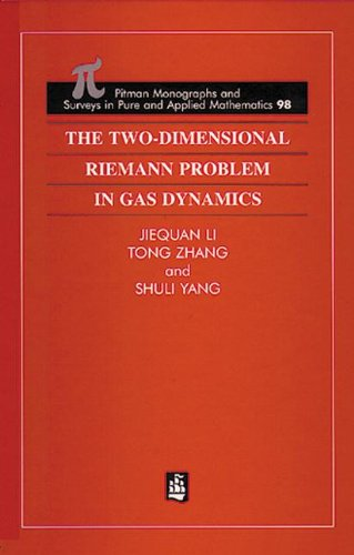 The Two-Dimensional Riemann Problem in Gas Dynamics (Monographs and Surveys in Pure and Applied Mathematics)