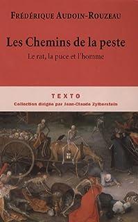 Les chemins de la peste : le rat, la puce et l'homme, Audoin-Rouzeau, Frédérique