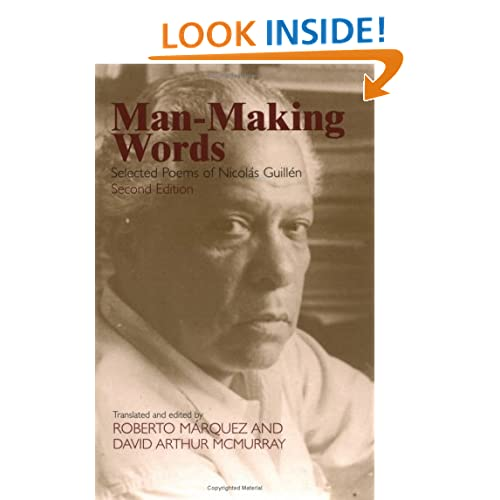 Man-Making Words: Selected Poems of Nicolas Guillen